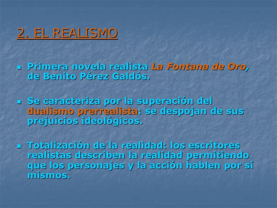 2. EL REALISMOPrimera novela realista La Fontana de Oro, de Benito Pérez Galdós.