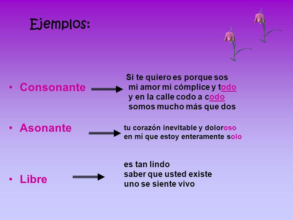Ejemplos: Consonante Asonante Libre