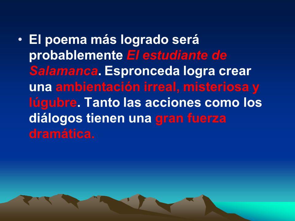 El poema más logrado será probablemente El estudiante de Salamanca