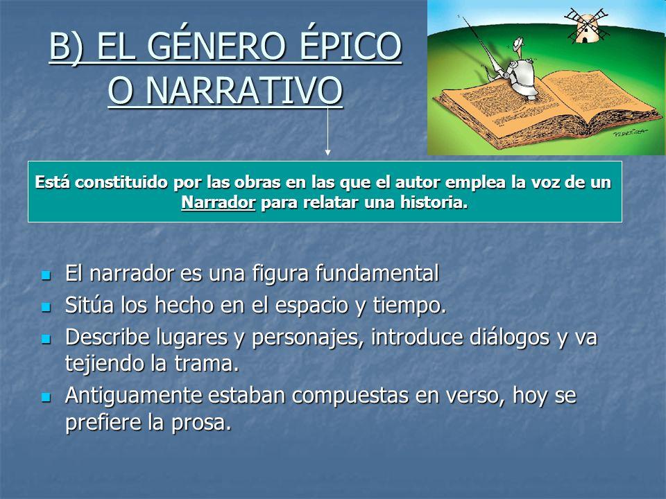 B) EL GÉNERO ÉPICO O NARRATIVO