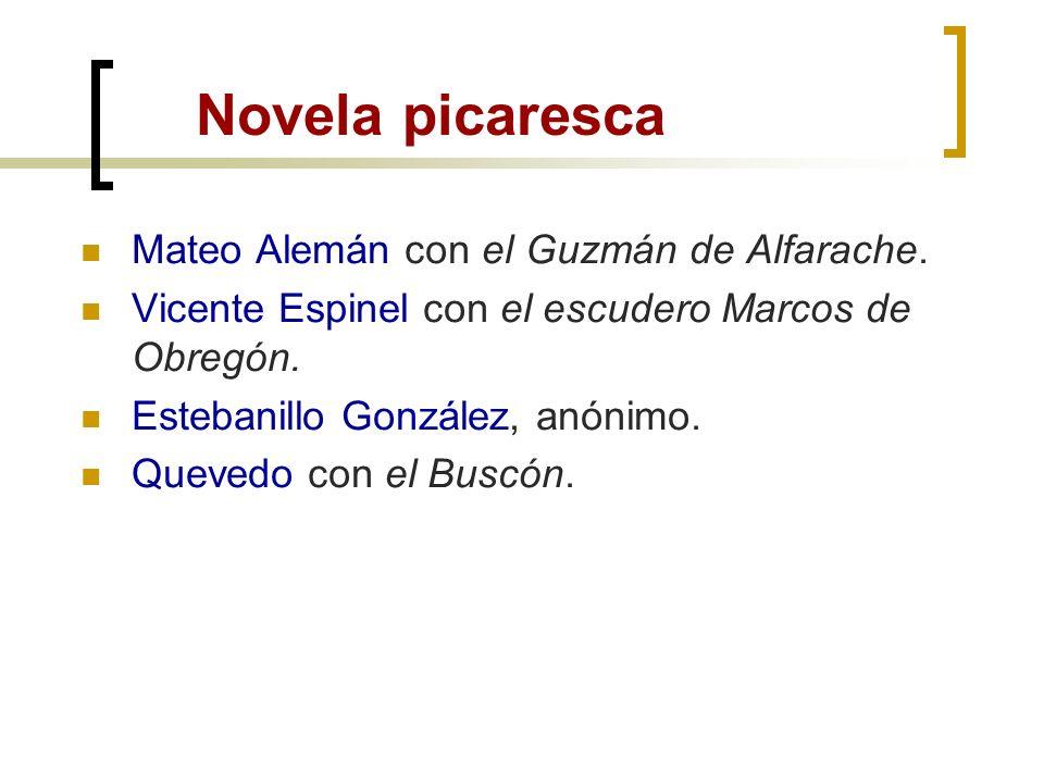 Novela picaresca Mateo Alemán con el Guzmán de Alfarache.