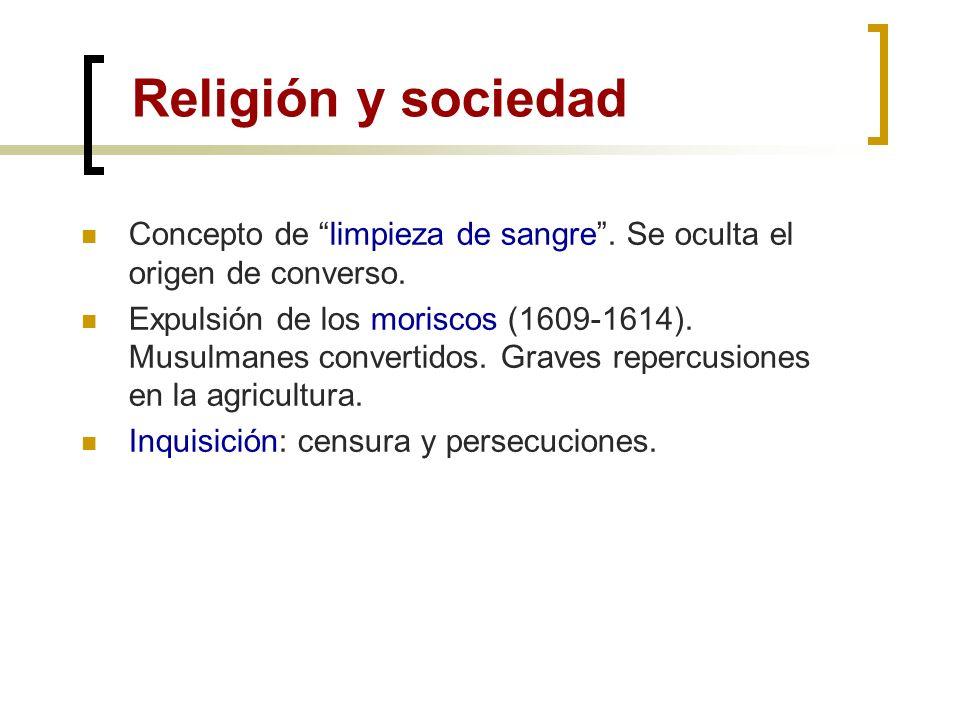 Religión y sociedad Concepto de limpieza de sangre . Se oculta el origen de converso.