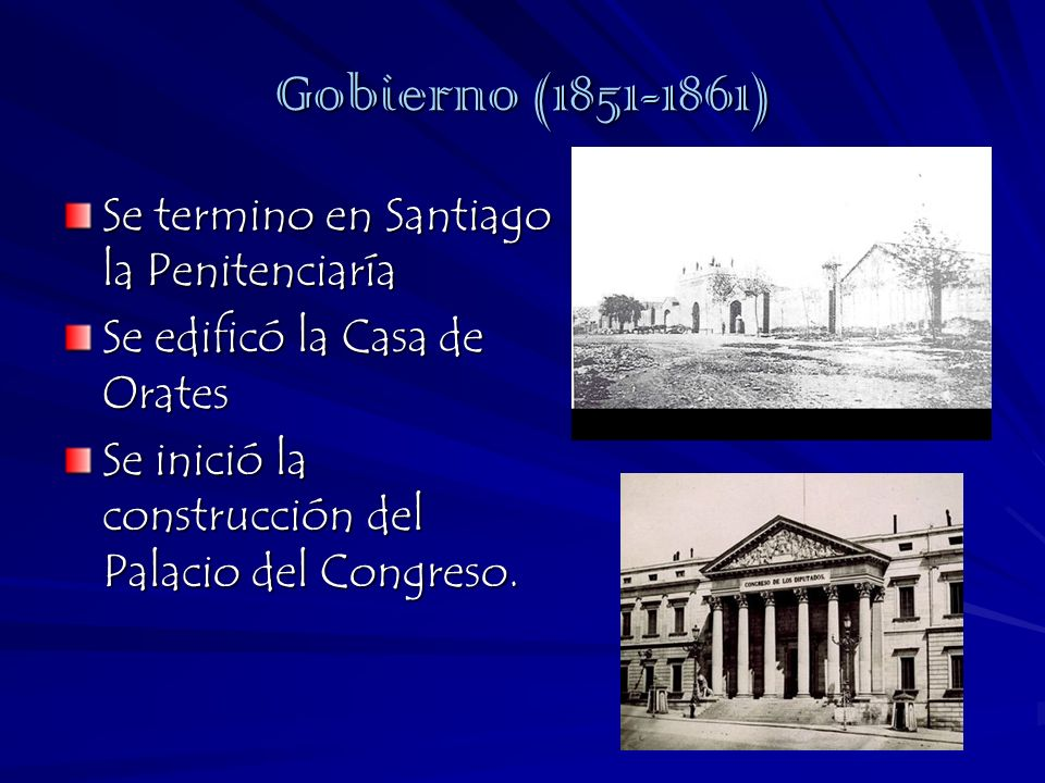 Gobierno (1851-1861) Se termino en Santiago la Penitenciaría