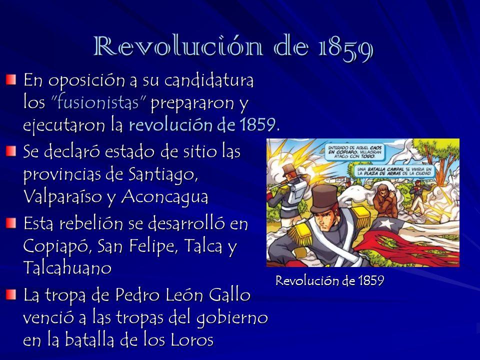 Revolución de 1859 En oposición a su candidatura los fusionistas prepararon y ejecutaron la revolución de 1859.