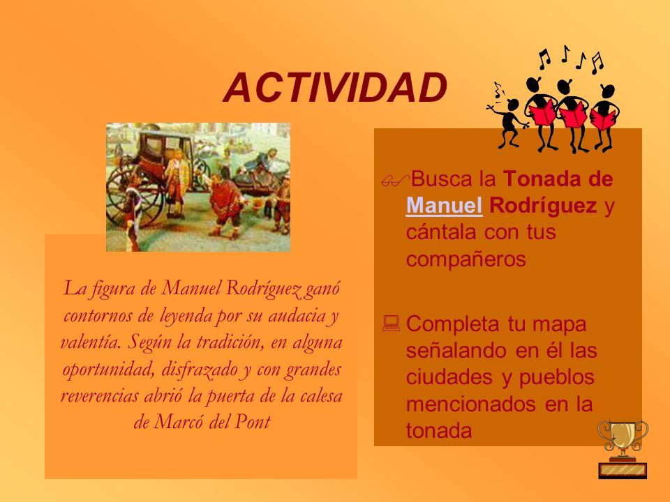 ACTIVIDADBusca la Tonada de Manuel Rodríguez y cántala con tus compañeros.