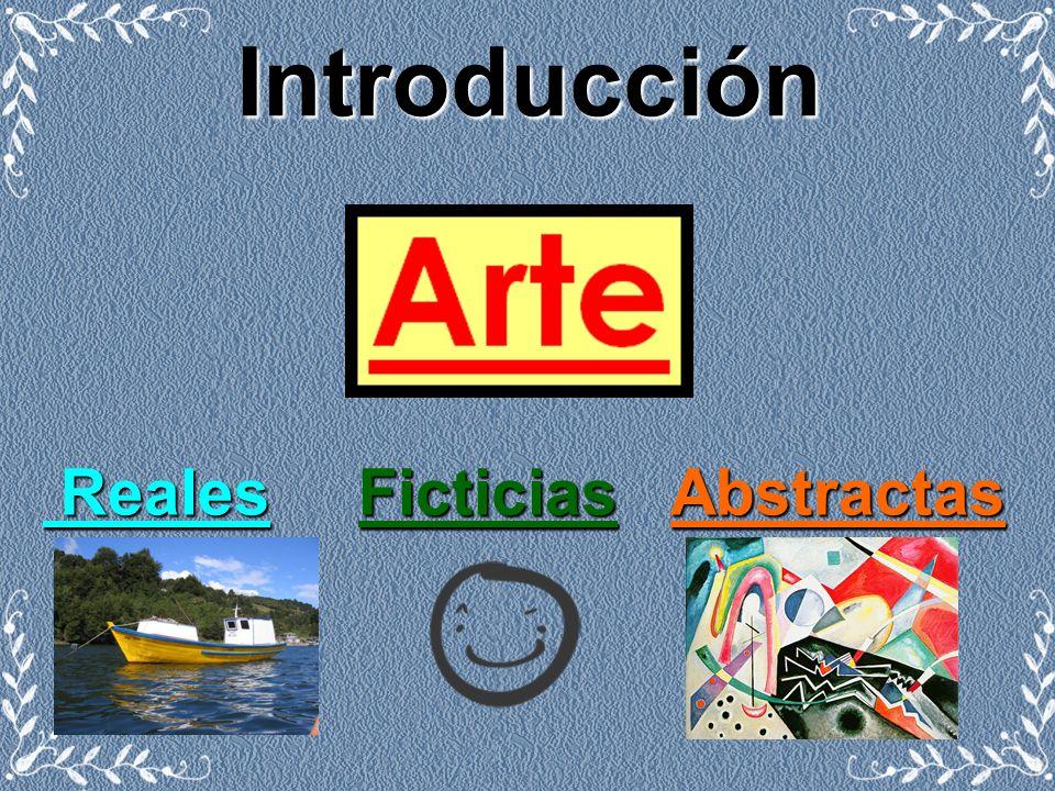Introducción Reales Ficticias Abstractas