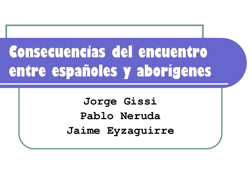 Consecuencias del encuentro entre españoles y aborígenes