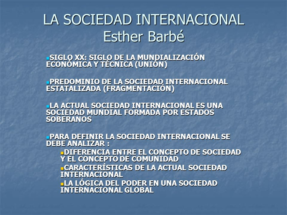 LA SOCIEDAD INTERNACIONAL Esther Barbé