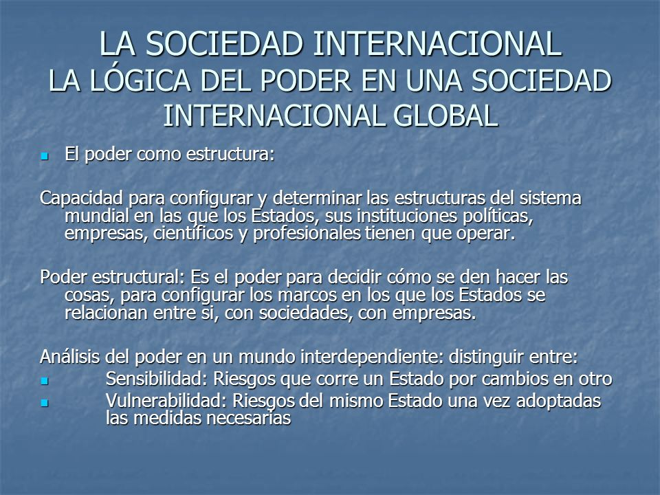 LA SOCIEDAD INTERNACIONAL LA LÓGICA DEL PODER EN UNA SOCIEDAD INTERNACIONAL GLOBAL