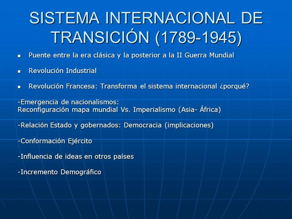 SISTEMA INTERNACIONAL DE TRANSICIÓN (1789-1945)