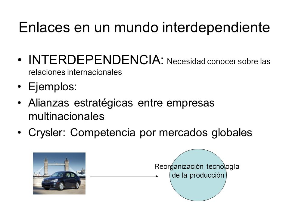 Enlaces en un mundo interdependiente