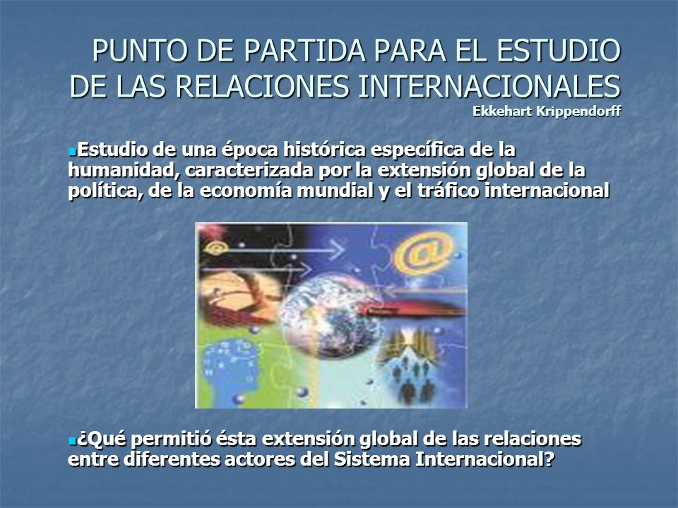 PUNTO DE PARTIDA PARA EL ESTUDIO DE LAS RELACIONES INTERNACIONALES Ekkehart Krippendorff