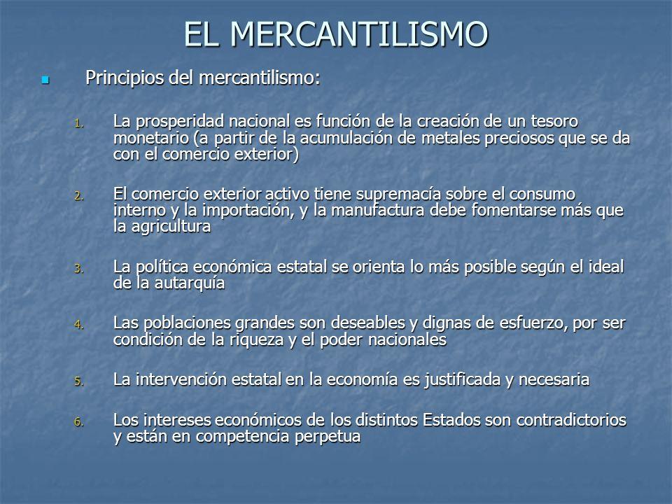 EL MERCANTILISMO Principios del mercantilismo: