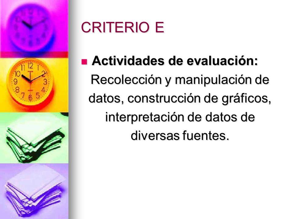 CRITERIO E Actividades de evaluación: Recolección y manipulación de