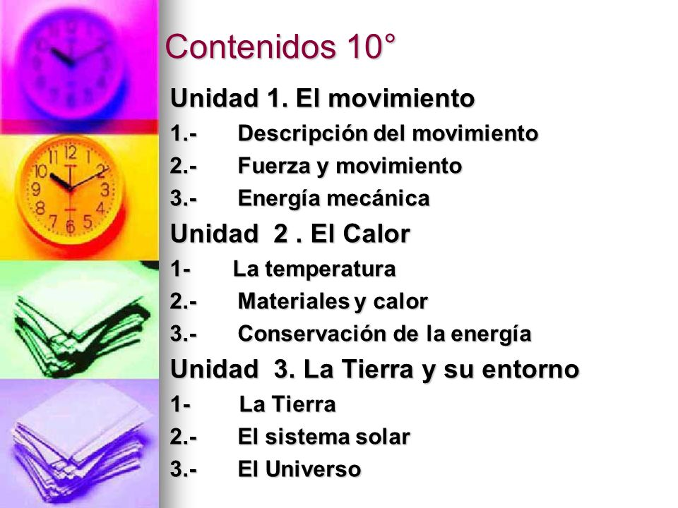 Contenidos 10° Unidad 1. El movimiento Unidad 2 . El Calor
