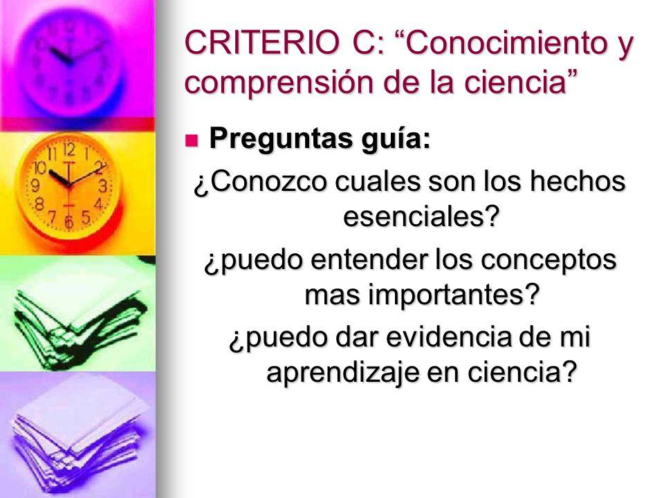 CRITERIO C: Conocimiento y comprensión de la ciencia