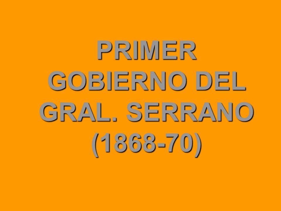 PRIMER GOBIERNO DEL GRAL. SERRANO (1868-70)