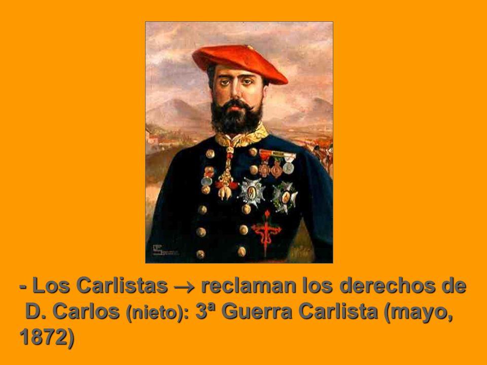 - Los Carlistas  reclaman los derechos de