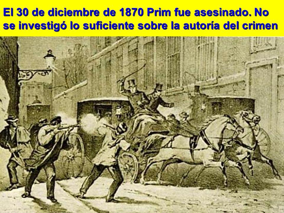 El 30 de diciembre de 1870 Prim fue asesinado