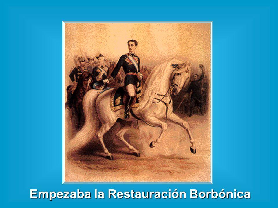 Empezaba la Restauración Borbónica