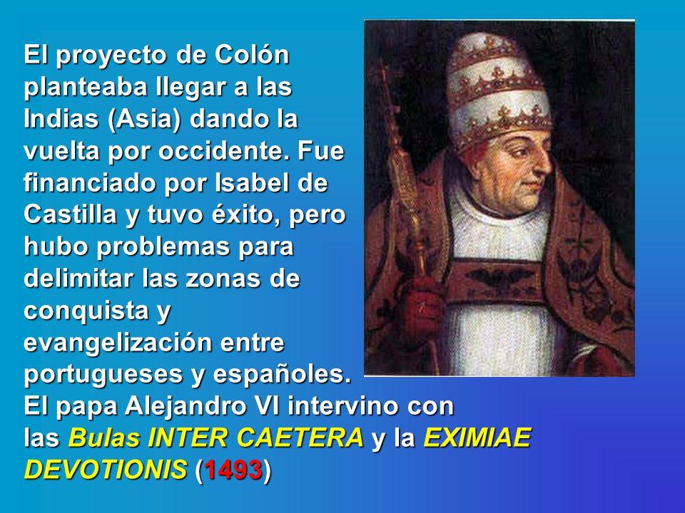 El proyecto de Colón planteaba llegar a las Indias (Asia) dando la vuelta por occidente.
