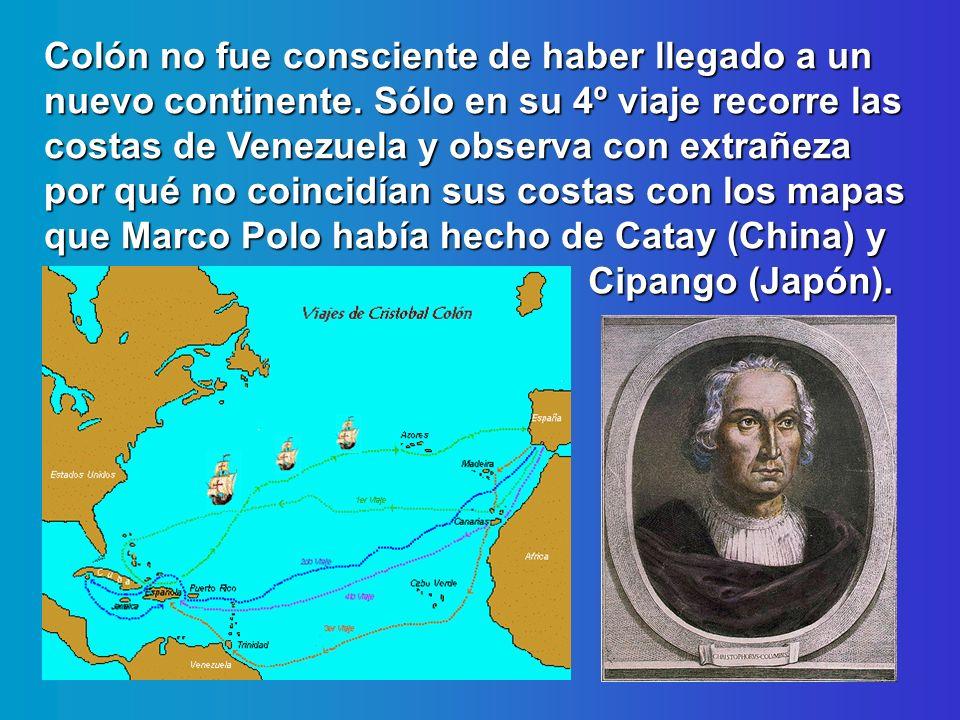 Colón no fue consciente de haber llegado a un nuevo continente