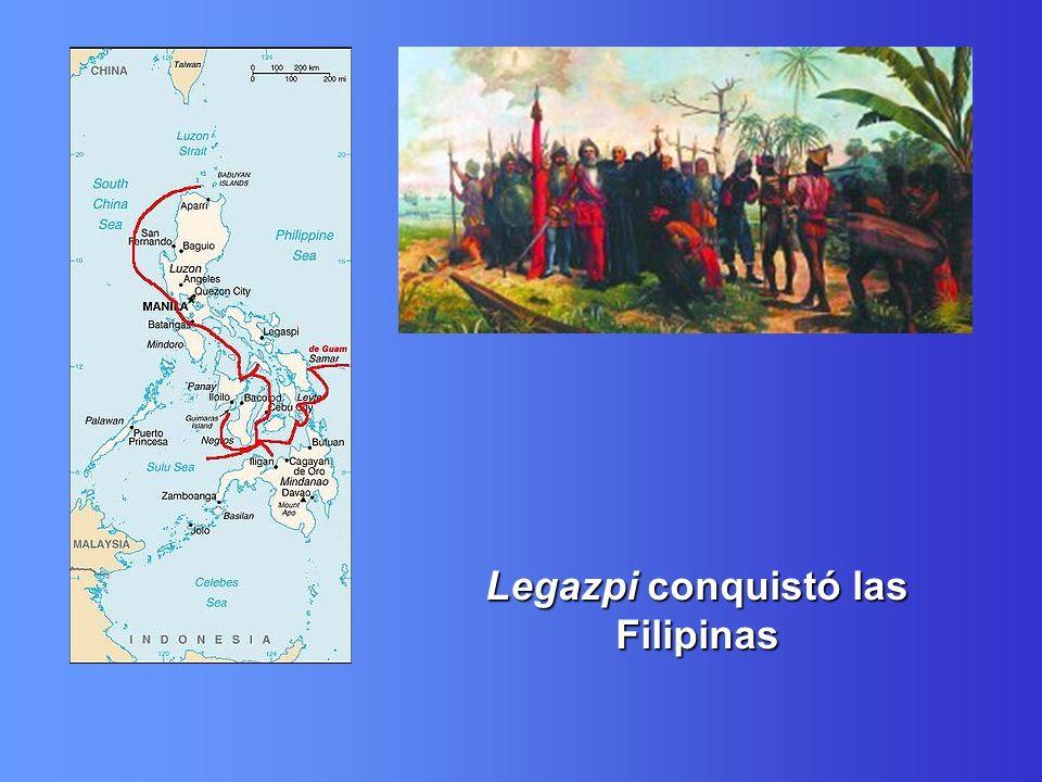 Legazpi conquistó las Filipinas