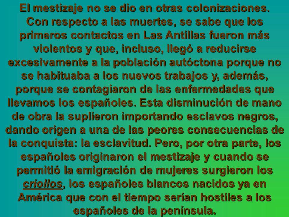 El mestizaje no se dio en otras colonizaciones.