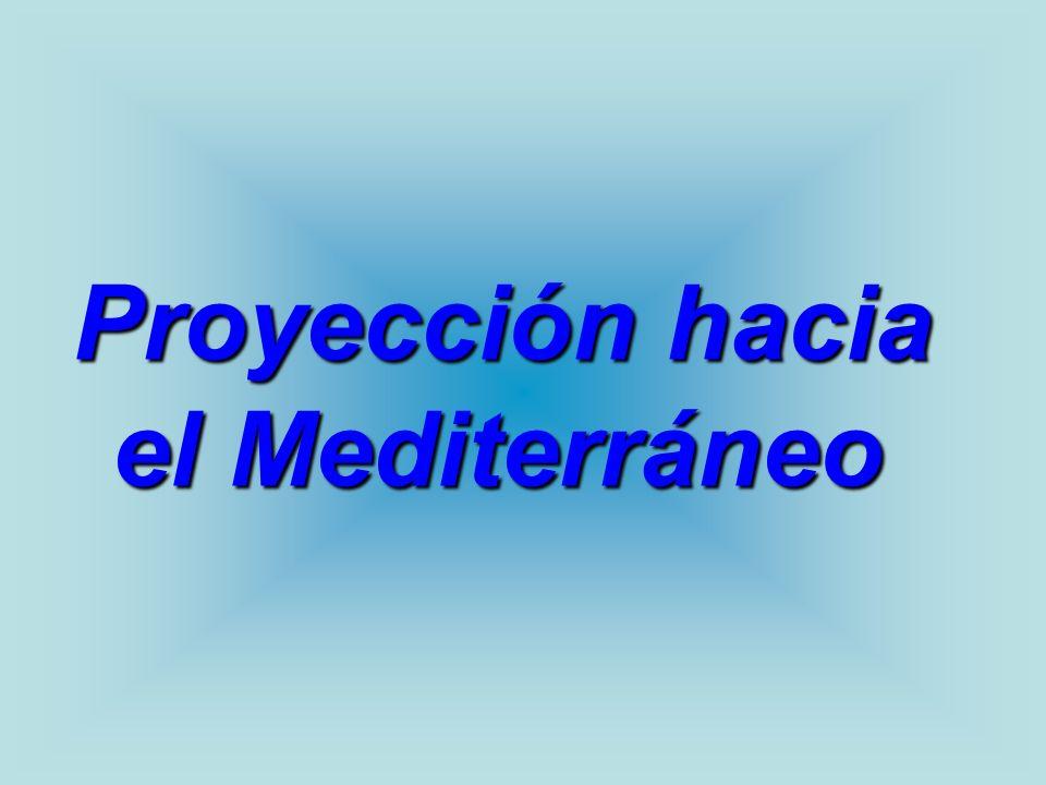 Proyección hacia el Mediterráneo