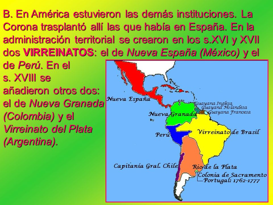 B. En América estuvieron las demás instituciones