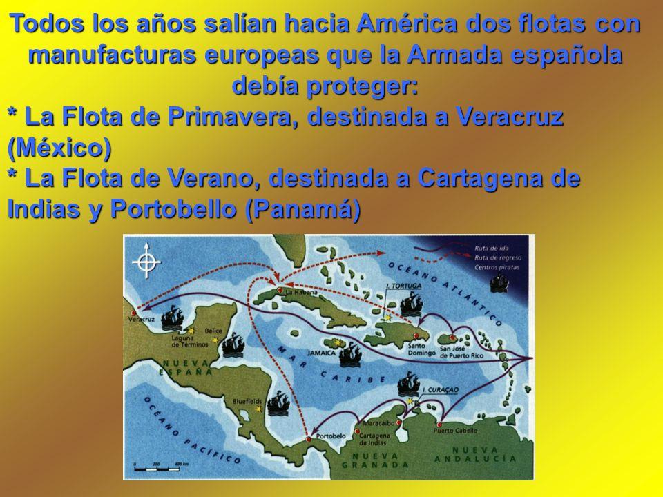 Todos los años salían hacia América dos flotas con manufacturas europeas que la Armada española debía proteger: