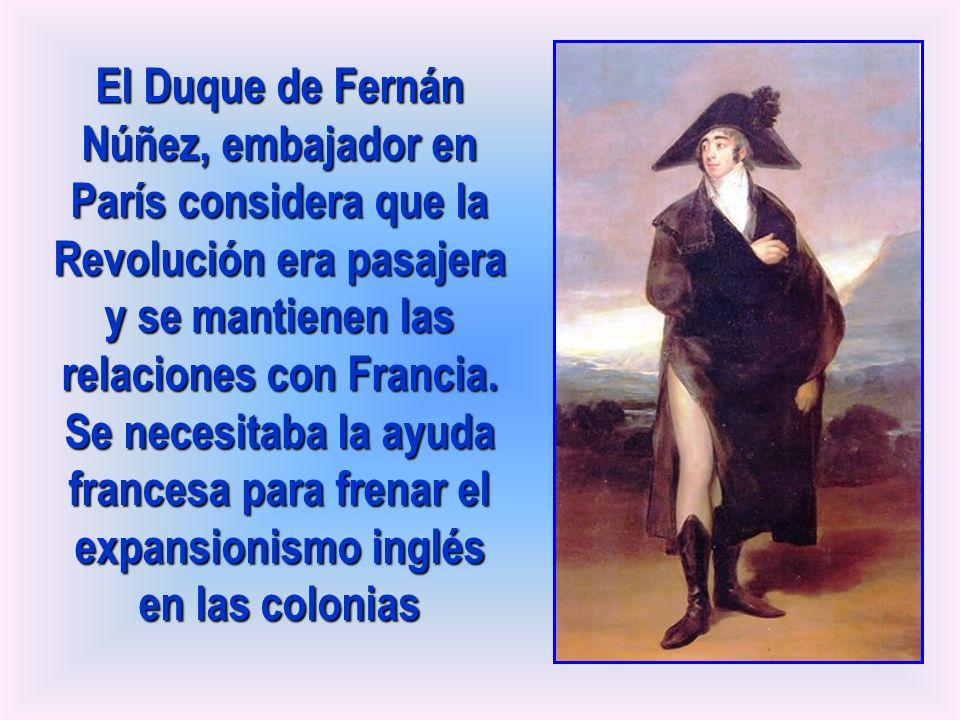 El Duque de Fernán Núñez, embajador en París considera que la Revolución era pasajera y se mantienen las relaciones con Francia.