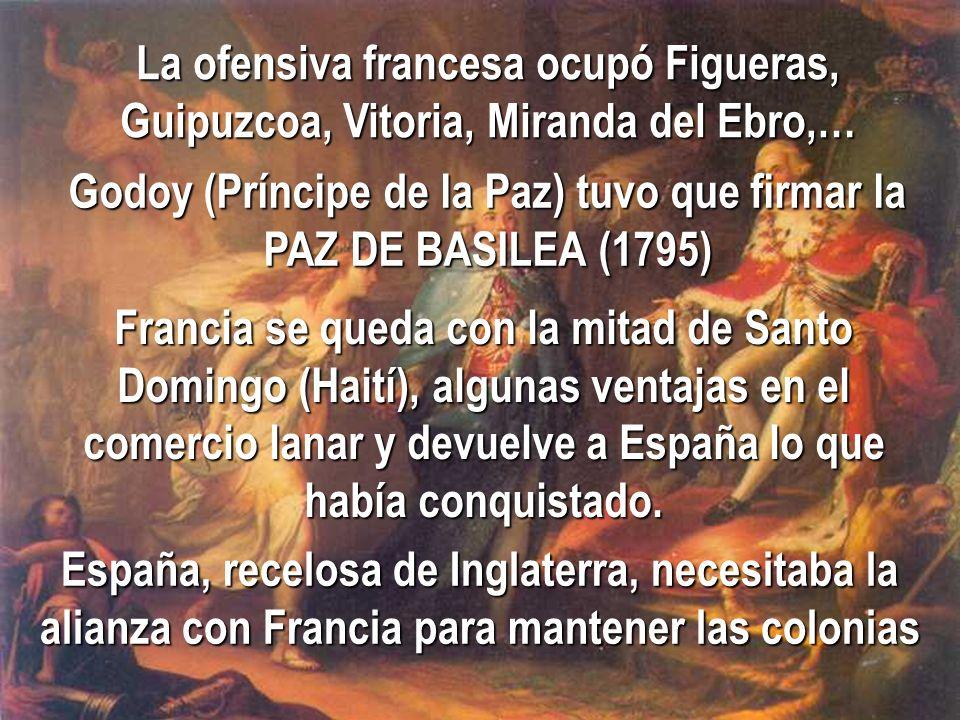Godoy (Príncipe de la Paz) tuvo que firmar la PAZ DE BASILEA (1795)