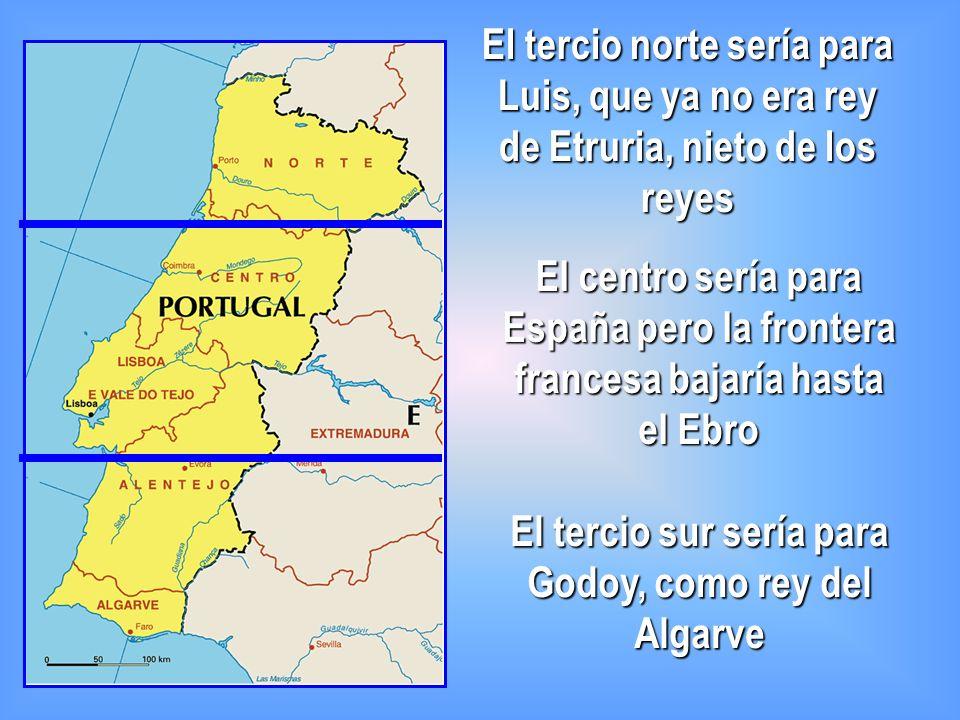 El tercio sur sería para Godoy, como rey del Algarve