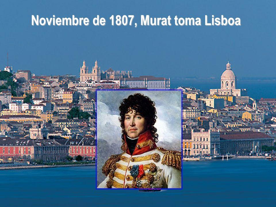 Noviembre de 1807, Murat toma Lisboa