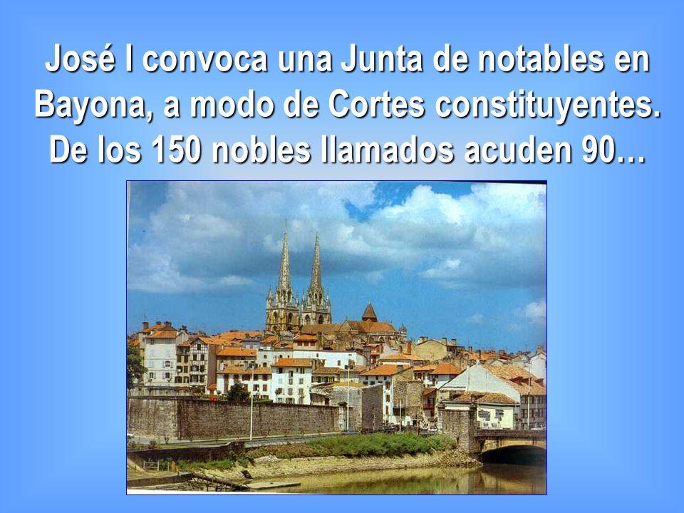 José I convoca una Junta de notables en Bayona, a modo de Cortes constituyentes.