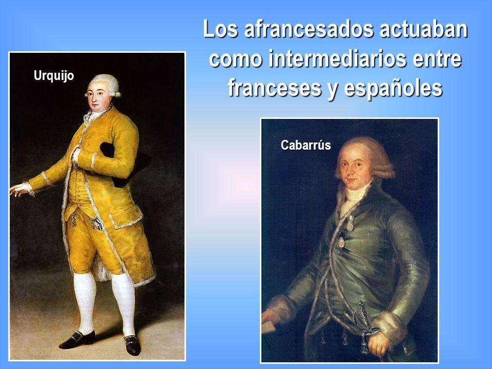 Los afrancesados actuaban como intermediarios entre franceses y españoles