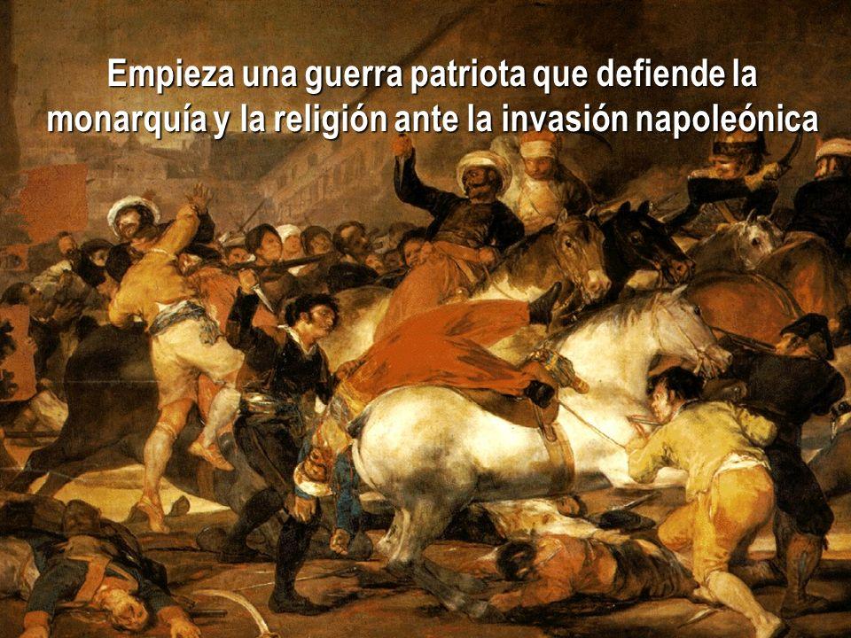 Empieza una guerra patriota que defiende la monarquía y la religión ante la invasión napoleónica
