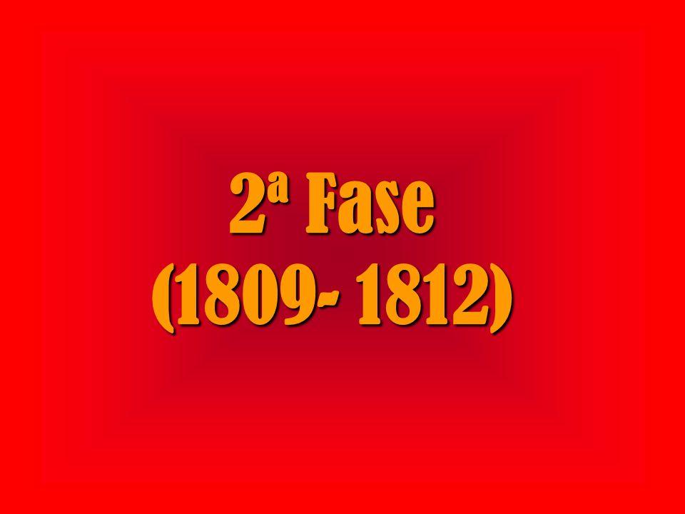 2ª Fase (1809- 1812)
