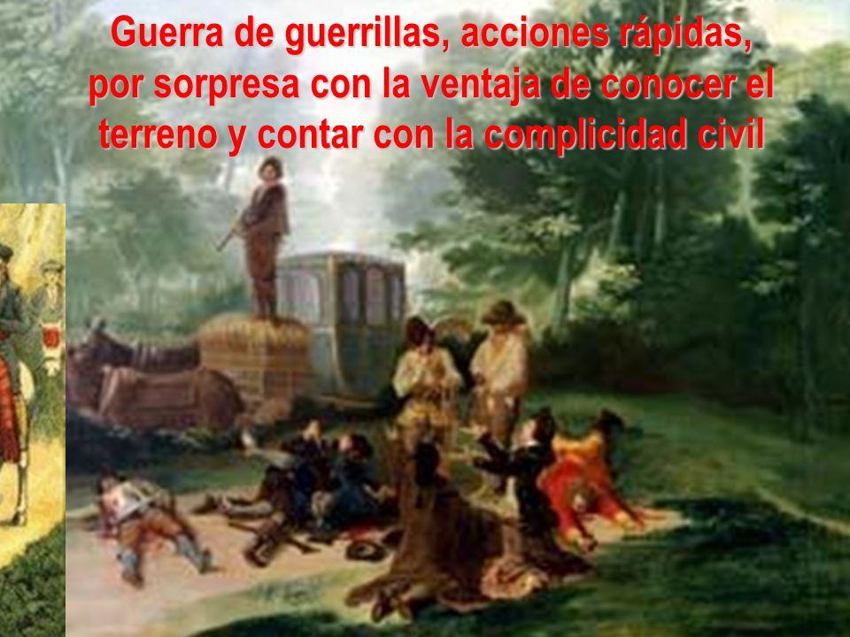 Guerra de guerrillas, acciones rápidas, por sorpresa con la ventaja de conocer el terreno y contar con la complicidad civil