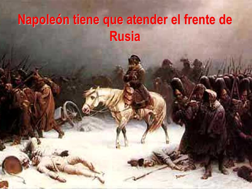 Napoleón tiene que atender el frente de Rusia