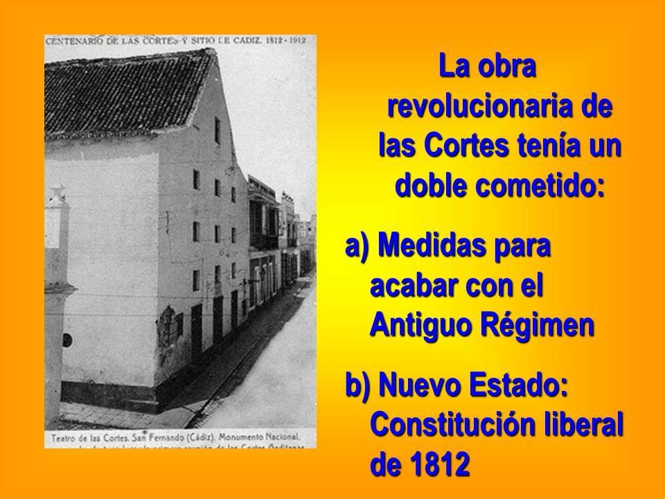 La obra revolucionaria de las Cortes tenía un doble cometido: