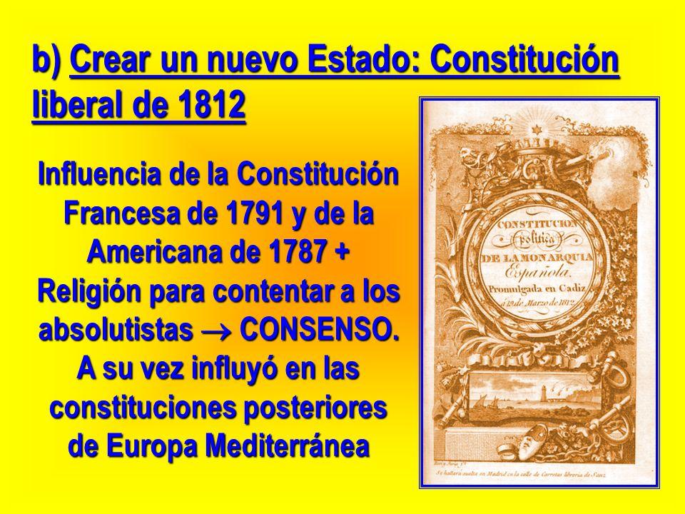 b) Crear un nuevo Estado: Constitución liberal de 1812