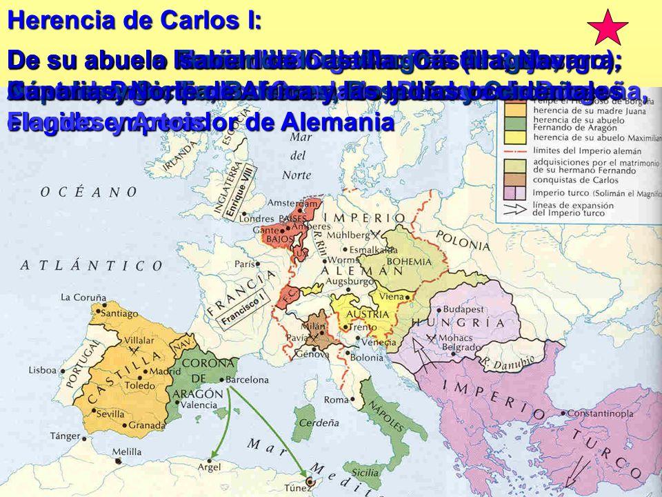 Herencia de Carlos I: De su abuela Isabel I de Castilla: Castilla, Navarra, Canarias, Norte de Africa y las Indias occidentales.