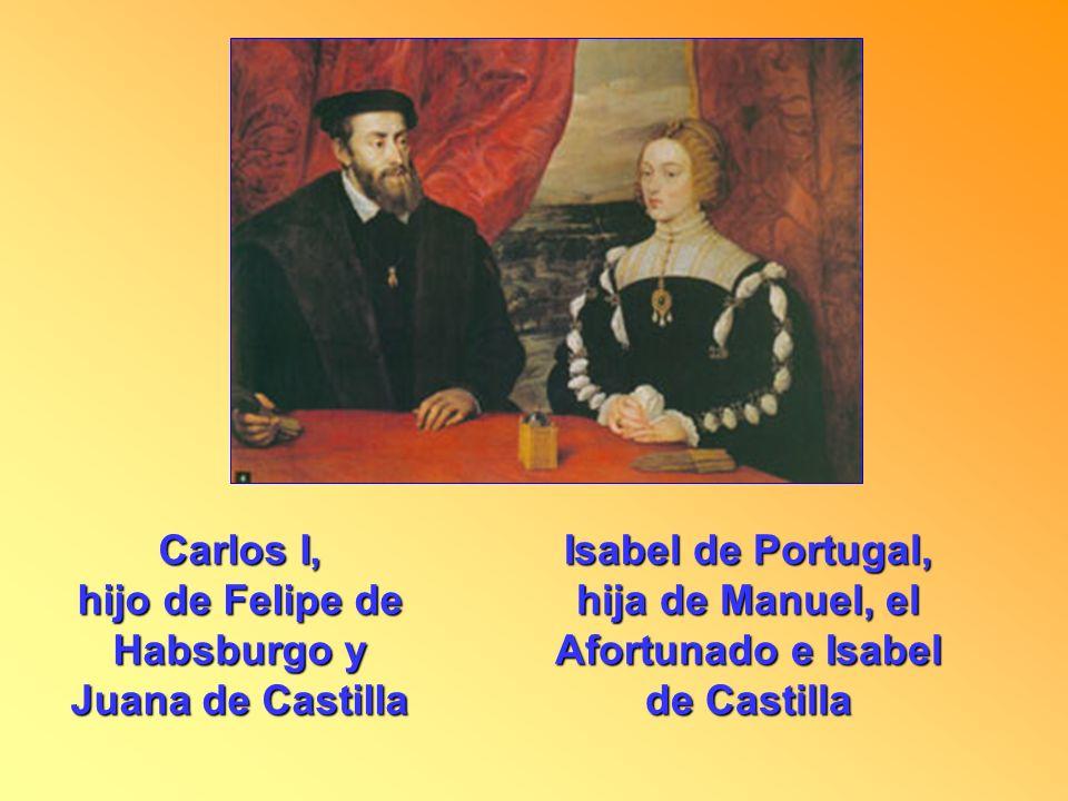Carlos I, hijo de Felipe de Habsburgo y Juana de Castilla