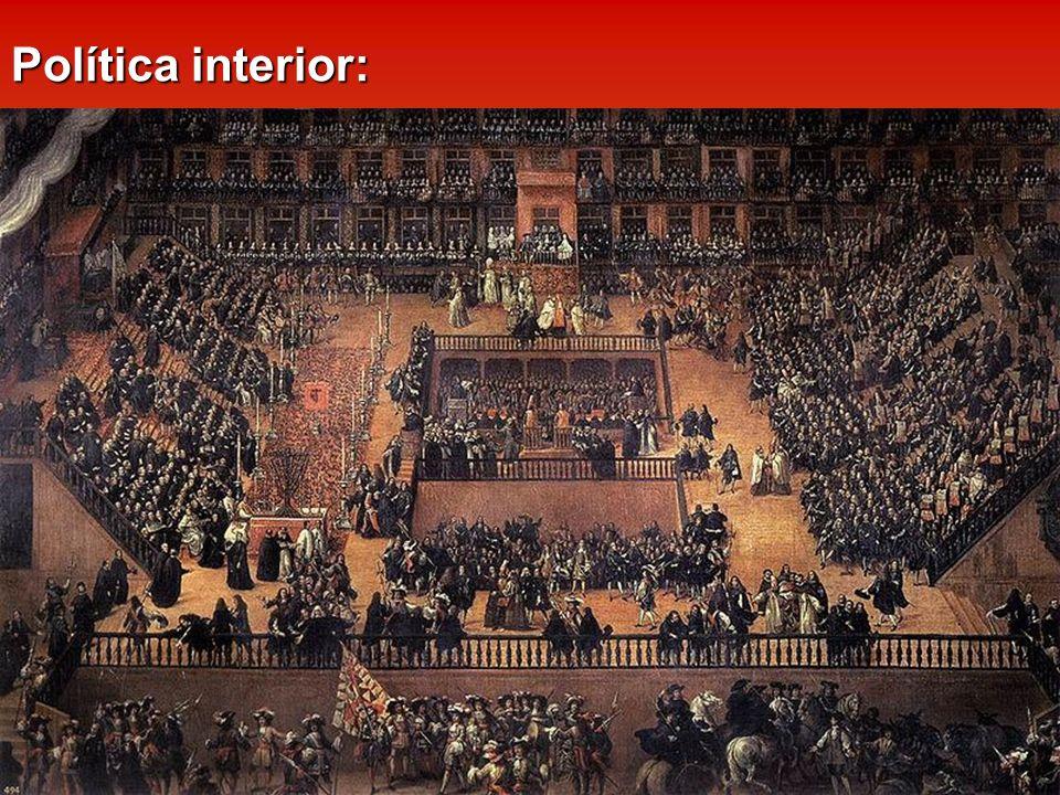 Política interior: Estado misional: Monarquía Hispana defensora del Catolicismo frente al Protestantismo.
