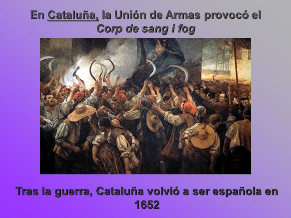 En Cataluña, la Unión de Armas provocó el Corp de sang i fog