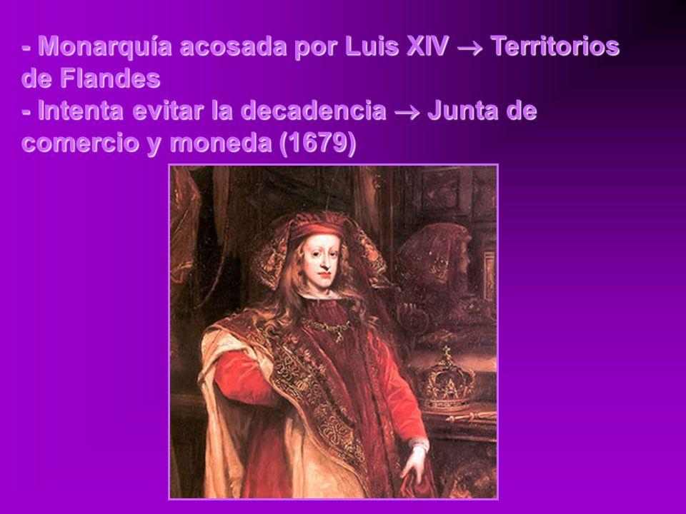 - Monarquía acosada por Luis XIV  Territorios de Flandes