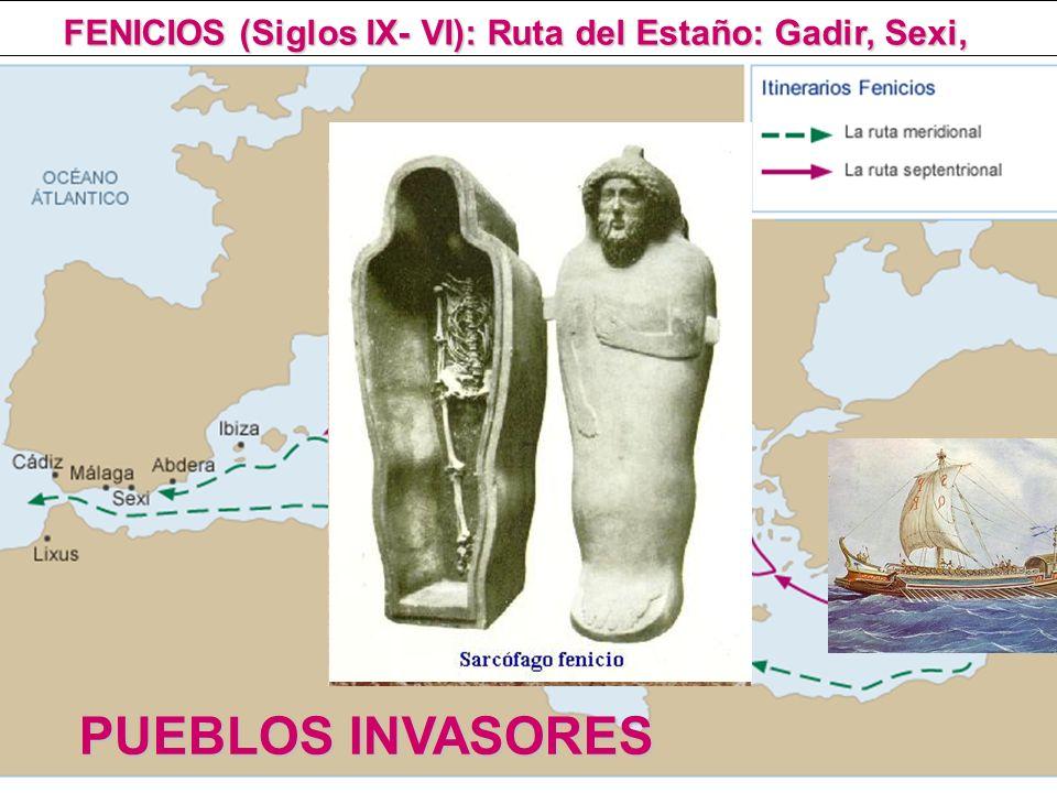 FENICIOS (Siglos IX- VI): Ruta del Estaño: Gadir, Sexi,