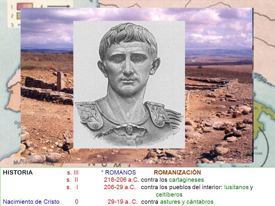 HISTORIA s. III * ROMANOS ROMANIZACIÓN